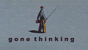 gone thinking